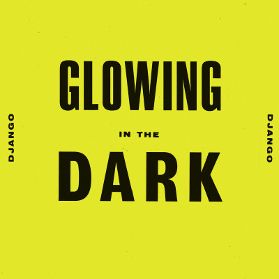"""Glowing in the Dark"" - single"