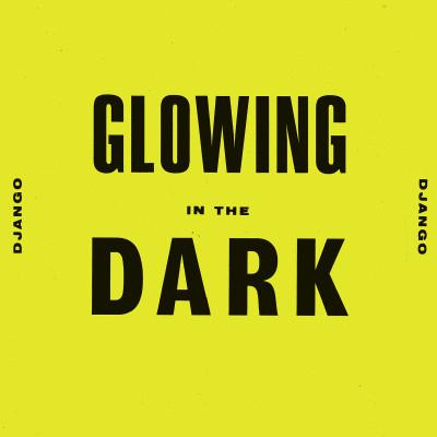 """""""Glowing in the Dark"""" - single"""