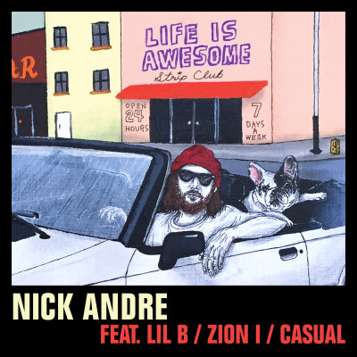 Life Is Awesome feat. Lil B, Zion I, Casual (Single)