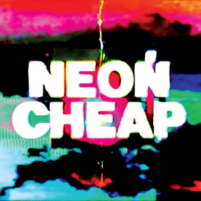 """Neon Cheap"" - Single"