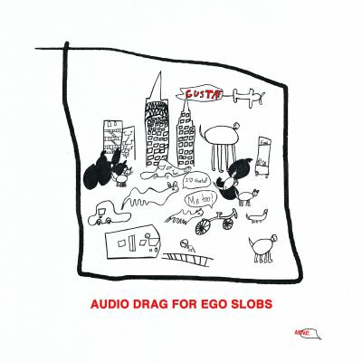 Audio Drag For Ego Slobs